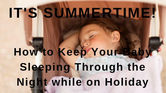 How to Keep Your Baby Sleeping Through the Night while on Holiday