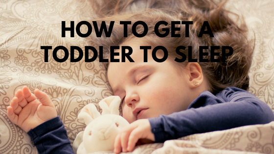 How to get a Toddler to Sleep!