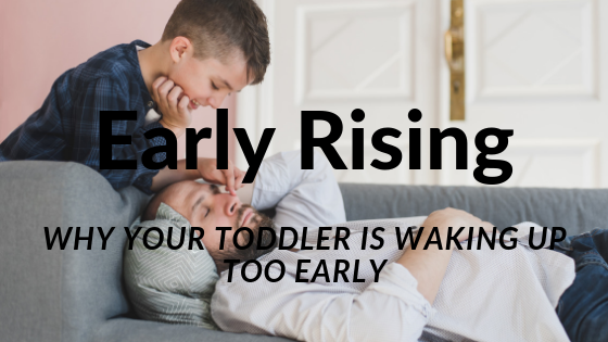 Early Rising: Why Your Toddler is Waking Up Too Early