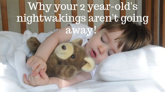 Why your 2 year-old's nightwakings aren't going away!